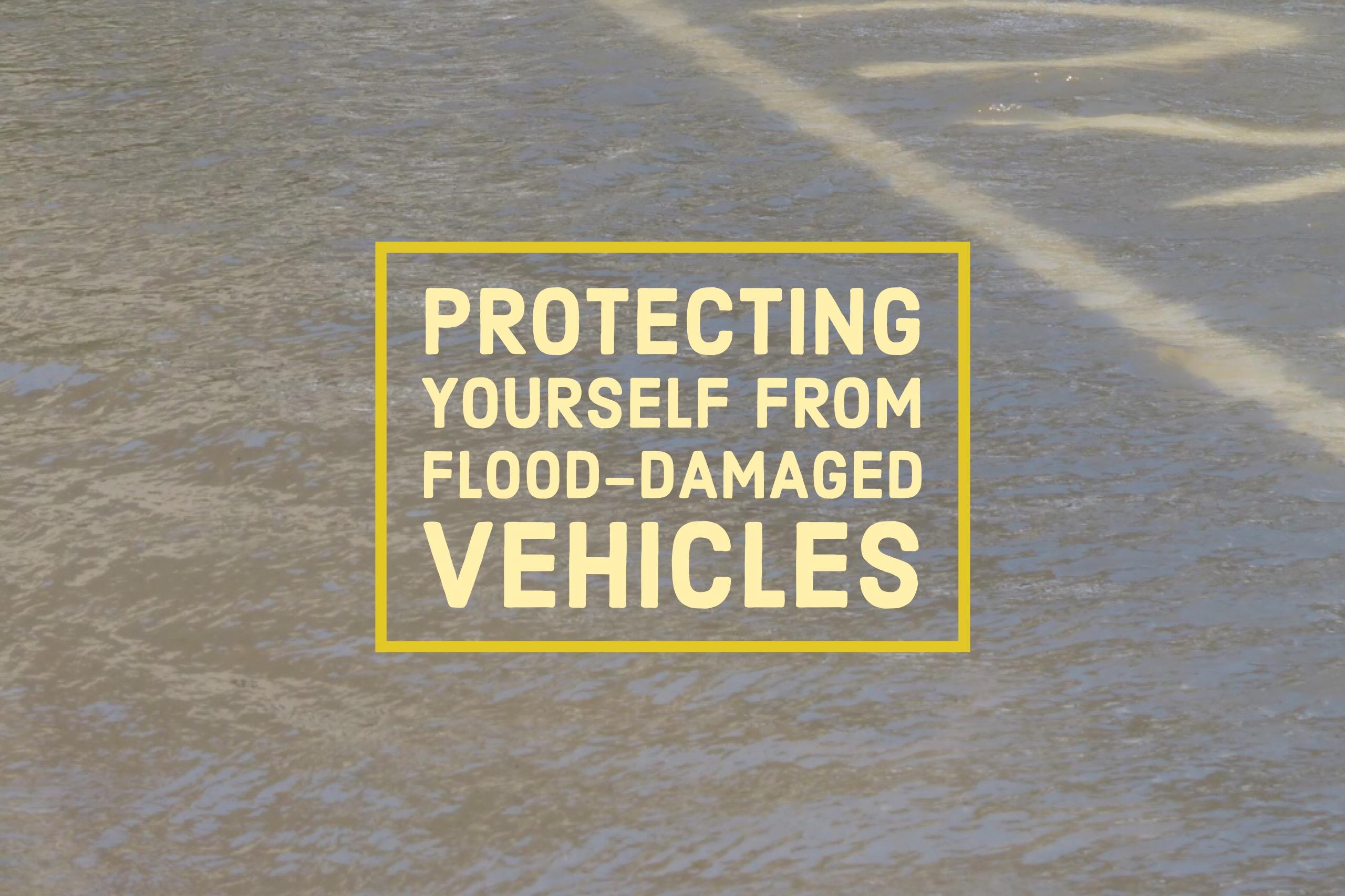 DisasterCarsProtectingYourselffromHurricane-andFlood-DamagedVehicles