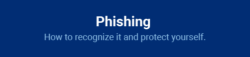 Phishing: How to recognize it and protect yourself.