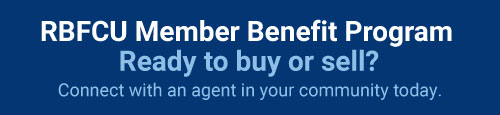 RBFCU Member Benefit Program. Ready to buy or sell? Connect with an agent in your community today.