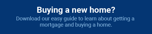 Buying a new home? Download our easy guide to learn about getting a mortgage.