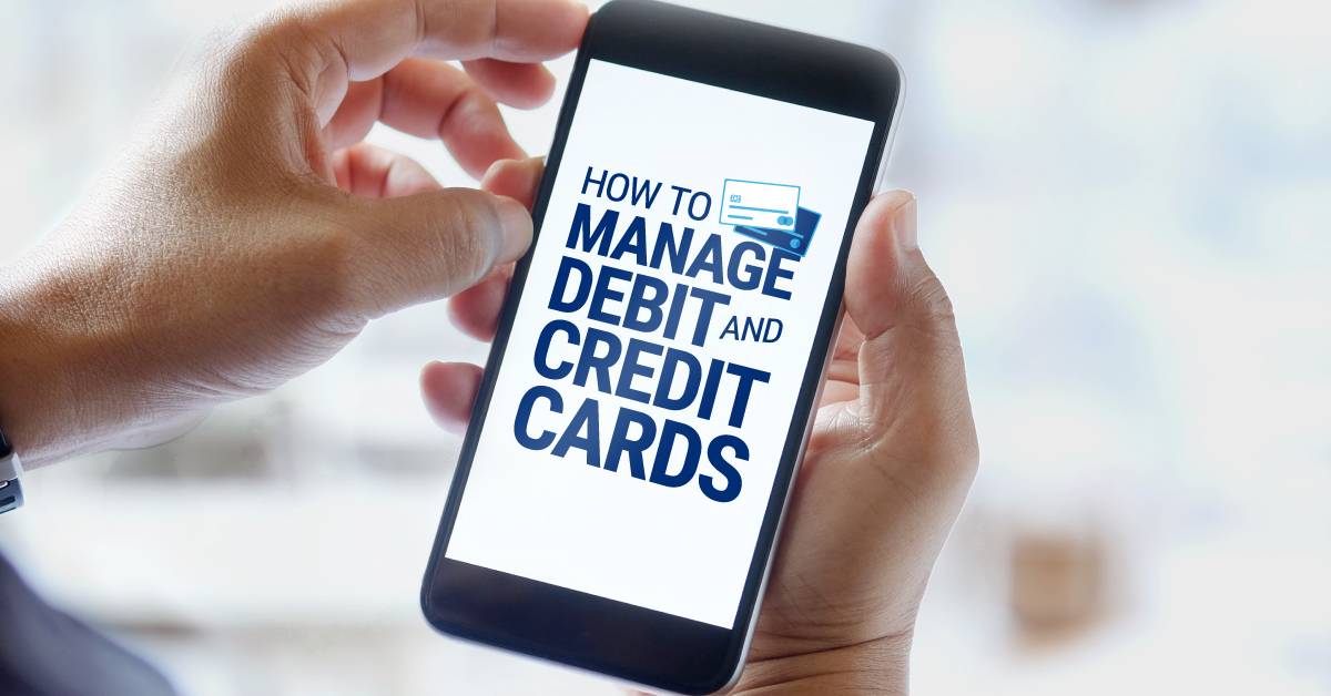 How to Manage Your Debit and Credit Cards | RBFCU Credit Union