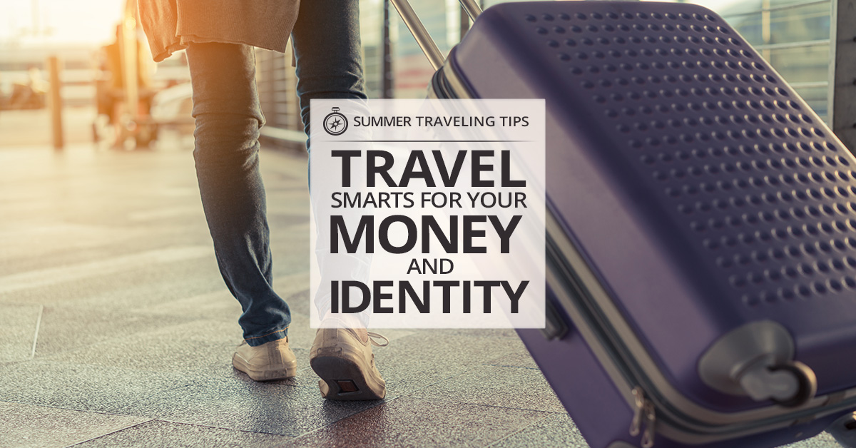TravelSmartHowtoProtectYourMoneyandIdentityWhileonVacation